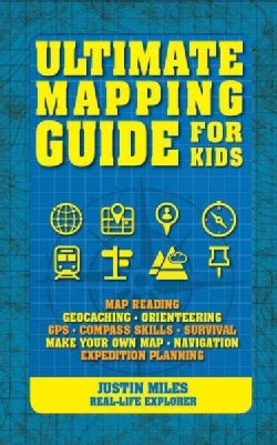 Ultimate Mapping Guide for Kids (Paperback)
