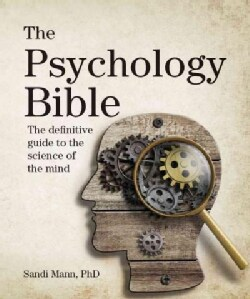 The Psychology Bible: The Definitive Guide to the Science of the Mind (Paperback)