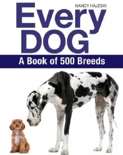 Every Dog: The Ultimate Guide to over 450 Dog Breeds (Paperback)