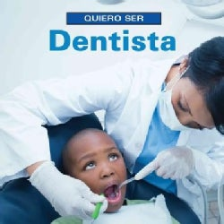 Quiero Ser Dentista/ I Want To Be A Dentist (Paperback)