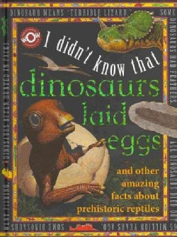 I Didn't Know That Dinosaurs Laid Eggs (Hardcover)