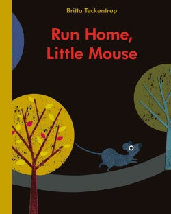 Run Home, Little Mouse (Board book)