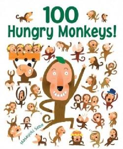 100 Hungry Monkeys! (Hardcover)