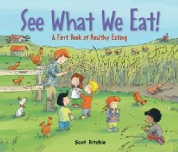 See What We Eat!: A First Book of Healthy Eating (Hardcover)