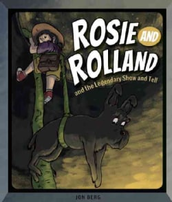 Rosie and Rolland in the Legendary Show-and-Tell (Hardcover)