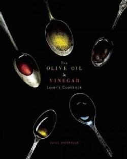 The Olive Oil & Vinegar Lover's Cookbook (Hardcover)