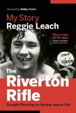 The Riverton Rifle: Straight Shooting on Hockey and on Life (Paperback)