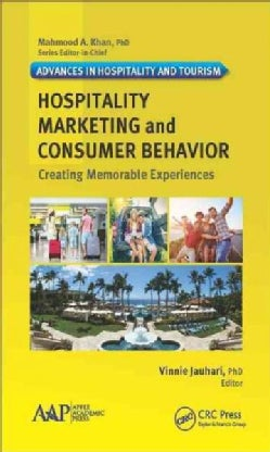 Hospitality Marketing and Consumer Behavior: Creating Memorable Experiences (Hardcover)