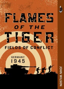 Flames of the Tiger: Germany, 1945 (Paperback)