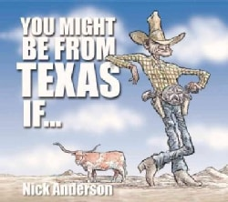 You Might Be from Texas If ... (Paperback)