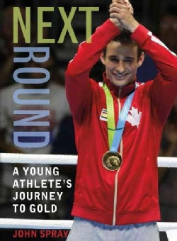 Next Round: A Young Athlete's Journey to Gold (Paperback)