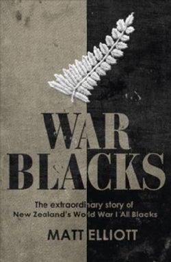 War Blacks: The Extraordinary Story of New Zealand's WWI All Blacks (Paperback)