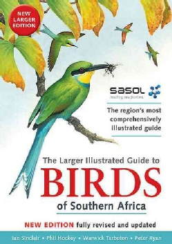 The Larger Illustrated Guide to Birds of Southern Africa (Paperback)