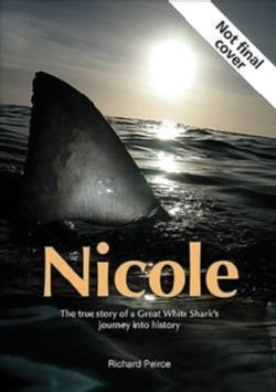 Nicole: The True Story of a Great White Shark's Journey into History (Paperback)