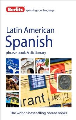 Berlitz Latin American Spanish Phrase Book & Dictionary (Paperback)