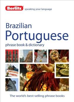 Berlitz Brazilian Portuguese Phrase Book & Dictionary (Paperback)