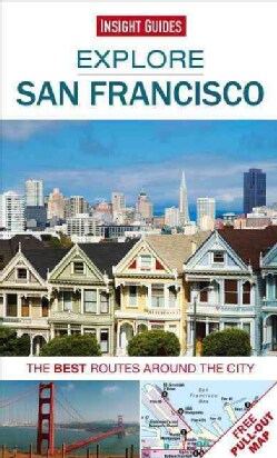Insight Guides Explore San Francisco: The Best Routes Around the City