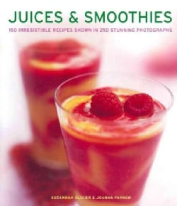 Juices & Smoothies: 150 Irresistible Recipes Shown in 250 Stunning Photographs (Paperback)