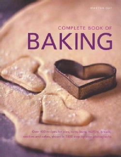 Complete Book of Baking: Over 400 Recipes for Pies, Tarts, Buns, Muffins, Breads, Cookies and Cakes, Shown in 180... (Paperback)