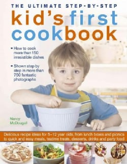 The Ultimate Step-by-Step Kid's First Cookbook: Delicious recipes ideas for 5-12 year olds, from lunch boxes and ... (Paperback)