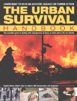 The Urban Survival Handbook: Learn What to Do in an Accident, Assault or Terror Attack (Paperback)