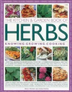 The Kitchen & Garden Book of Herbs: Knowing, Growing, Cooking (Paperback)