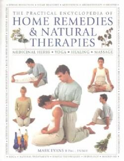 The Practical Encyclopedia of Home Remedies & Natural Therapies: Medicinal Herbs, Yoga, Healing, Massage (Paperback)