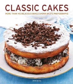 Classic Cakes: More Than 140 Delicious Bakes Shown in 270 Photographs (Paperback)
