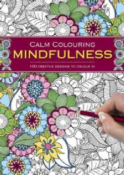 Mindfulness: 100 Creative Designs to Colour in (Paperback)