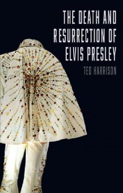 The Death and Resurrection of Elvis Presley (Hardcover)