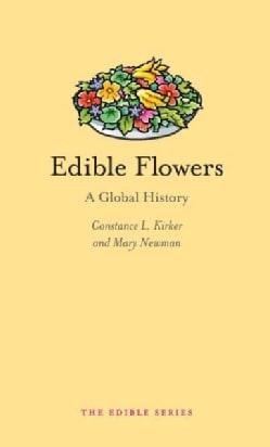Edible Flowers: A Global History (Hardcover)