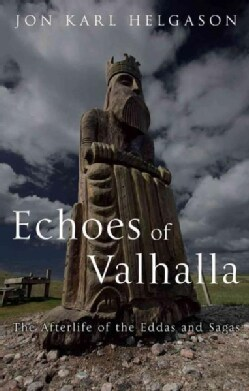 Echoes of Valhalla: The Afterlife of the Eddas and Sagas (Hardcover)