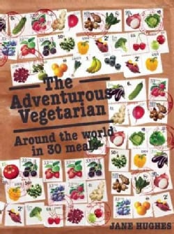 The Adventurous Vegetarian: Around the World in 30 Meals (Paperback)