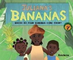 Juliana's Bananas: Where Do Your Bananas Come From? (Hardcover)