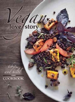 Vegan Love Story: Hiltl & Tibits The Cookbook (Hardcover)