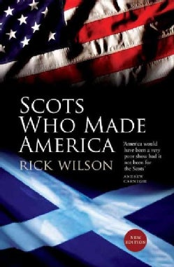 Scots Who Made America (Paperback)