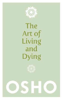 The Art of Living and Dying (Paperback)