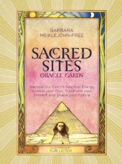 Sacred Sites Oracle Cards: Harness Our Earth's Spiritual Energy to Heal Your Past, Transform Your Present and Shape Your Future
