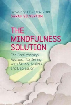 The Mindfulness Key: The Breakthrough Approach to Dealing With Stress, Anxiety and Depression (Paperback)