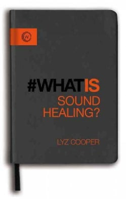 #What Is Sound Healing? (Paperback)