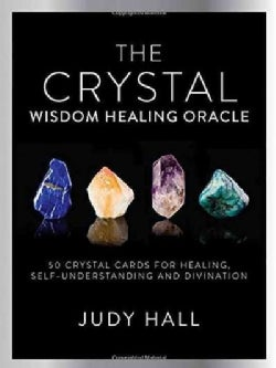 The Crystal Wisdom Healing Oracle: 50 Oracle Cards for Healing, Self Understanding and Divination