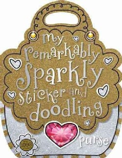 My Remarkably Sparkly Sticker and Doodling Purse (Paperback)