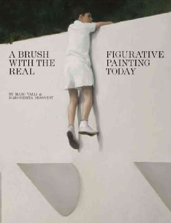 A Brush With the Real: Figurative Painting Today (Hardcover)