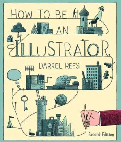 How to Be an Illustrator (Paperback)