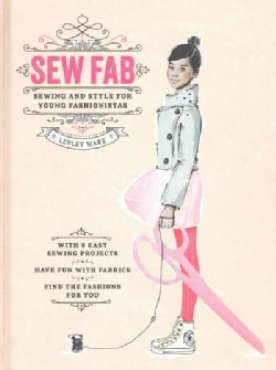 Sew Fab: Sewing and Style for Young Fashionistas (Hardcover)