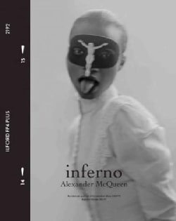 Inferno: Alexander Mcqueen: An Intimate Portrait of His Seminal Show Dante Autumn/Winter 1996-97 (Hardcover)