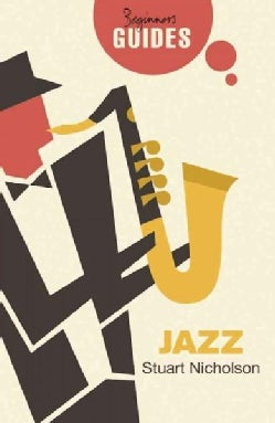 Jazz: A Beginner's Guide (Paperback)