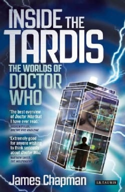 Inside the Tardis: The Worlds of Doctor Who: A Cultural History (Paperback)