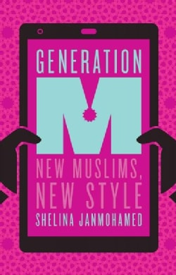Generation M: Young Muslims Changing the World (Paperback)
