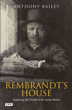 Rembrandt's House: Exploring the World of the Great Master (Paperback)